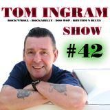 Tom Ingram Show #42
