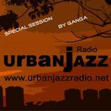 Special Ganga Late Lounge Session - Urban Jazz Radio Broadcast #25:2