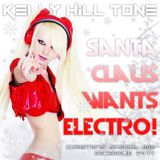 Kelly Hill Tone - Santa Claus Wants Electro! - Special Christmas Mix December 2014