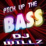 DJ Willz - Pick Up The Bass
