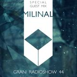 Grani Radioshow #44 (Milinal special guest mix)