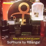 RBanga!'s SoPhunk 40: The Funk Flow!
