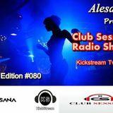Club Sessions Podcast Edition #080 @Alesanadj live guest in studio Dj Patrick Dondoczi