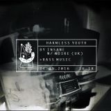 Harmless Youth 09/16 by Insane w/ Noire