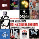 TRILHA SONORA ORIGINAL: 22 MÚSICAS DE 12 NOVELAS BRASILEIRAS: FUNK, SOUL & DISCO
