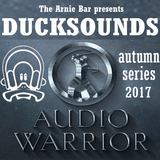 Audio Warrior - DUCKSOUNDS Jan 2017