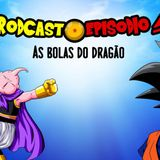 RODCAST EPISÓDIO 5 – DRAGON BALL Z