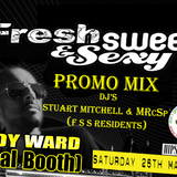 DJ's Stuart Mitchell & MRcSp` (FSS Residents) Fresh Sweet & Sexy Promo Mix 26th May 2012