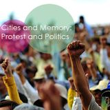 Cities and Memory: Protest and Politics #2 - 1st October 2017