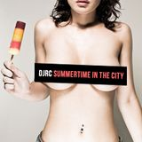 DJRC : SUMMERTIME IN THE CITY