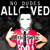 No Dudes Allowed - SmithAgentSmith (Feb 2012)