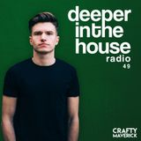 Deeper In The House Vol.49 Crafty Maverick [Free DL on Soundcloud]