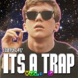 IT'S A TRAP! vol. 3 - The best of trap music!