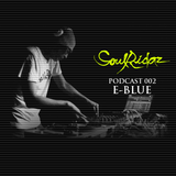 Soulridaz Podcast 002 Mixed by E-BLUE November 2013