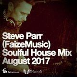 FaizeMusic Soulful House Mix August 2017