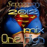 One High - Sexxxxxxxxxy Mix 2012 (polecam do wyrka)