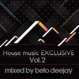 House Music Exclusive Vol 2 - Beto Deejay 2010