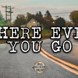 Wherever You Go | Ghost Stories, Paranormal Podcast, Hauntings
