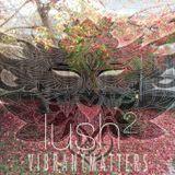 Vibrant Matters | Lush 2 | May 2016