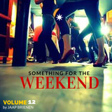 Something for the weekend - vol. 12