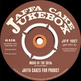 Jaffa Cake Jukebox - Show 27 - Music Of The 2010s