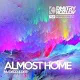 DJ DMITRY KOZLOV - ALMOST HOME (NU DISCO & DEEP)