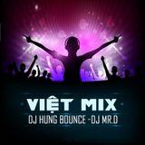 Nonstop Việt Mix - khi người mình yêu khoc - DJ Hưng Bounce & DJ Mr D