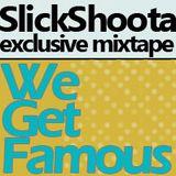 Slick Shoota: WeGetFamous Exclusive '11