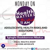 Health Matters with  Eghaghe Osadebamwen Nibokun
