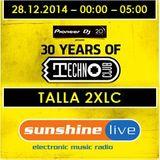 28.12.2014 - 30 Years of Technoclub - Sunshine Live Broadcast - Talla 2XLC