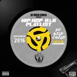 DJ Wild Child HIP HOP & R&B Playlist NOV 2016