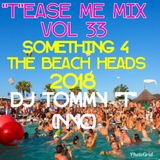 """""""T'ease Me Mix Vol 33 SOMETHING 4 THE BEACH HEADS 2018 - DJ TOMMY """"T"""" (NYC)"""