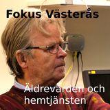 Fokus Västerås - om äldrevården och hemtjänsten i Västerås