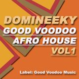 Good Voodoo Podcast 10 - Domineeky - Good Voodoo Afro House Vol 1 60min Mix (Deep House)