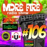 More Fire Radio Show #106 Week of June 20th 2016 with Crossfire from Unity Sound