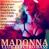 MADONNA CLUB ELECTRO BASS (what is feels like for a girl,swim,love profusion,fighting spirit,...)
