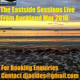 The Eastside Sessions Live From Auckland - Mar 2016