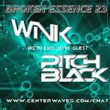 Mr Wink's Broken Essence 23 with guest Pitch:::Black