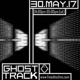 Il Fantasma | Ghost Track Ep. 02 | Fnoob Techno Radio (London 30-05-17)