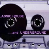 Classic House and Underground