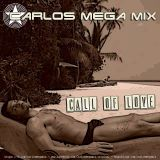 ★ Carlos Mega Mix - Call of Love