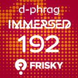 d-phrag - Immersed 192 (July 2014)