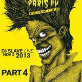 Paris New York 1st Reunion 80's New Wave - DJ SLAVE LIVE NOV 02 2013 Part 4