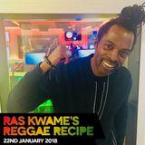 #ReggaeRecipe - 22/01/18 (Reggae / Dancehall / Bass / Bashment / Afrobeats)