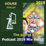 MarcoZapta - The parrot dance Podcast 2019 Mix house Vol 10