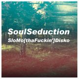 SoulSeduction ''SloMo[thaFuckin']Disko'' [April 2013]