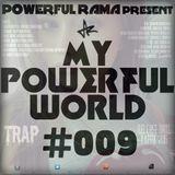 MY POWERFUL WORLD #009