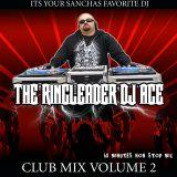 The Ringleader Dj Ace - Club Mix Volume 2