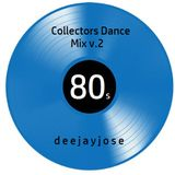 80s Collectors Dance Mix v.2 by DeeJayJose