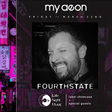 Fourthstate @ My Aeon, Melb AUS ft. Late Night Music Showcase 22.03.2019]